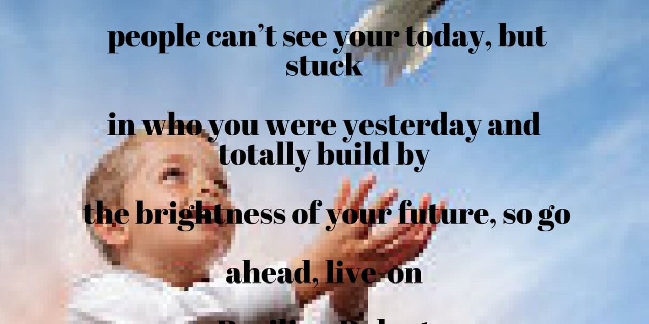 Your Yesterday; Your Today